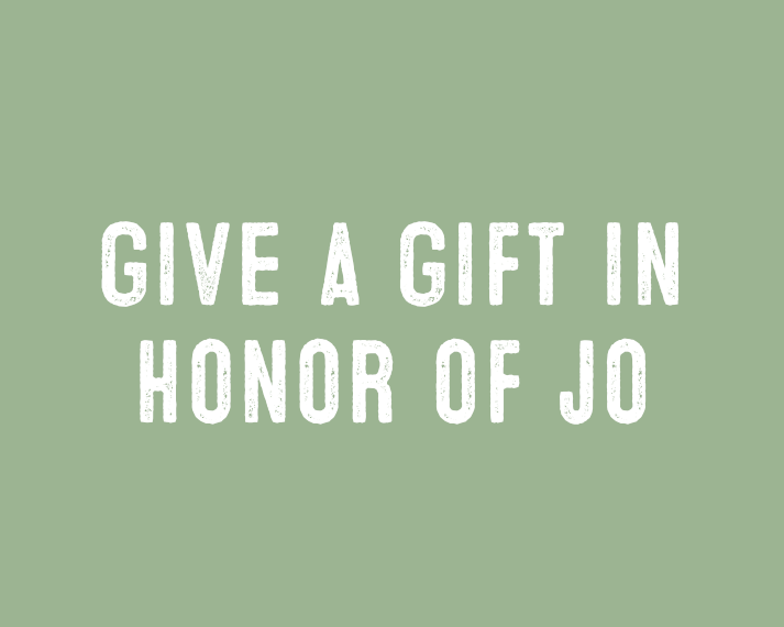 Give a gift in honor of Jo