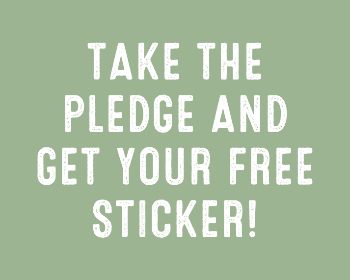 Take the pledge and get your free sticker!